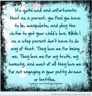 ... step kids nor do they treat me like a step parent because I'm mommy