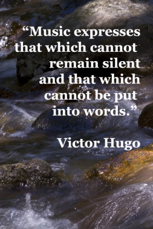 """silent and that which cannot be put into words."""" – Victor Hugo ..."""