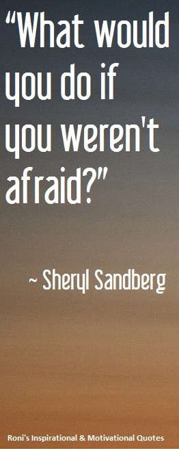 Sheryl Sandberg: What Would You Do If You Weren't Afraid?