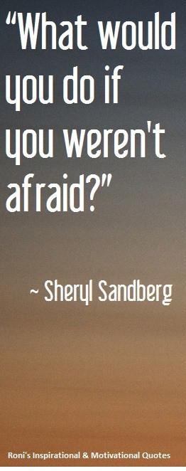 Sheryl Sandberg: What Would You Do If You Weren't Afraid?