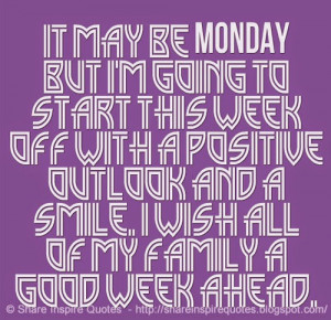 wish all of my family a good week ahead