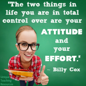 ... life you are in total control over are your attitude and your effort