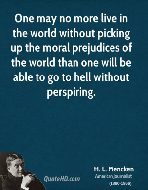 One may no more live in the world without picking up the moral ...