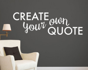 your own Quote Personalized Wall Quote Sticker - Wall Decal Custom ...