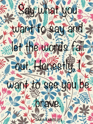 BRAVE by Sara Bareilles Quote