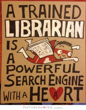 ... librarian is a powerful search engine with a heart Picture Quote #1