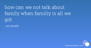 how can we not talk about family when familiy is all we got.