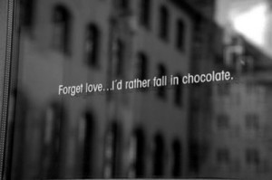 chocolate, love, quote, quotes