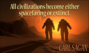 Space travel is life-enhancing, and anything that's life-enhancing is ...