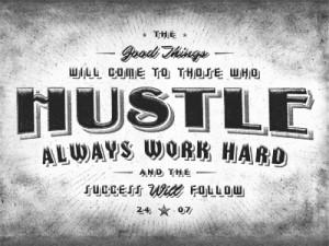 Hustle Hard Quotes