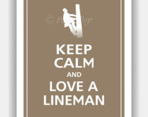 Keep Calm and LOVE A LINEMAN Print 8x10 (Color featured: Driftwood ...