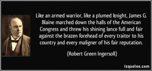 Like an armed warrior, like a plumed knight, James G. Blaine marched ...
