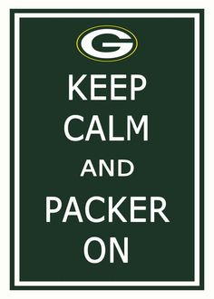go green bay packers love my green and gold always have always will