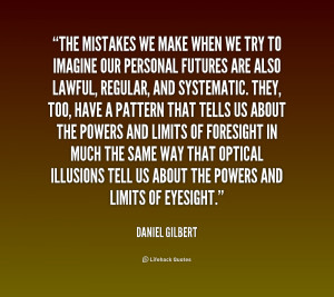 File Name : quote-Daniel-Gilbert-the-mistakes-we-make-when-we-try ...