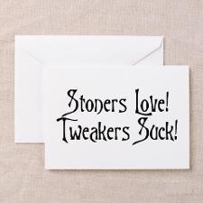 Stoners Love! Tweakers Suck! Greeting Cards (Packa for