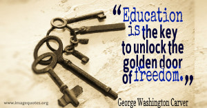 ... Is The Key To Unlock The Golden Door Of Freedom - Education Quote