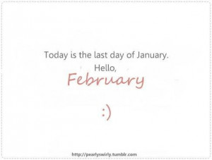 Hello February...this is a rather big month for us!