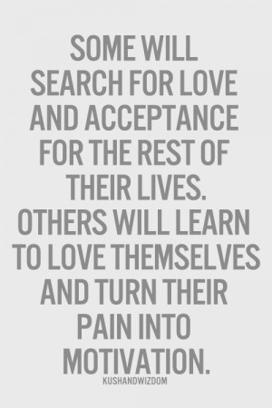 Accept yourself and others' acceptance [or fearing the lack of it ...
