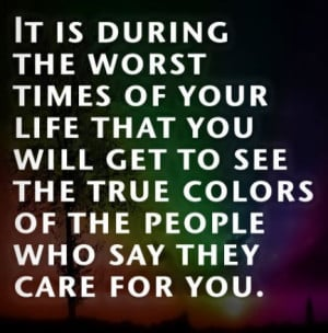 is your true friend, makes you doubt years of fake friends! So true ...