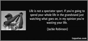 http://izquotes.com/quotes-pictures/quote-life-is-not-a-spectator ...
