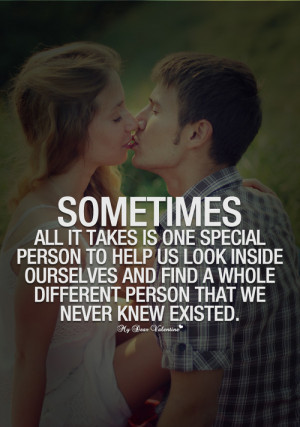 Sometimes all it takes is one special person - Quotes with Pictures