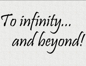 Vinyl wall words quotes and sayings #0805 To infinity and beyond