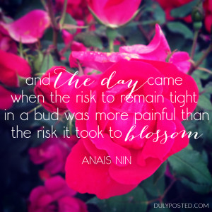 Anas Nin Quote Flower Blossoms