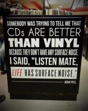 John Peel quote about vinyl