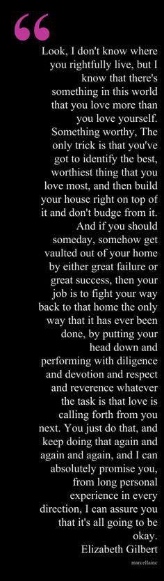Elizabeth Gilbert Eat Pray Love marcellaINC Inspirational quote.