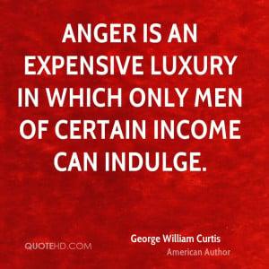 George William Curtis Anger Quotes