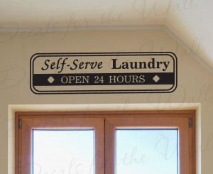 Self-Serve Laundry Open 24 Hours Funny Room Cleaning Mom Clothes Wall ...