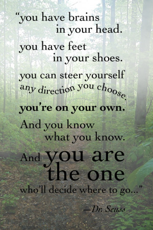 you will go - One of my all time favorite quotes :) Oh The Places You ...