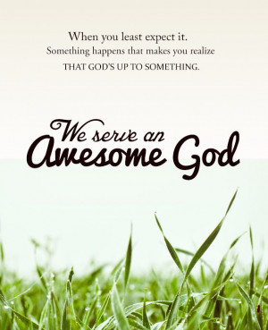 We serve an awesome God