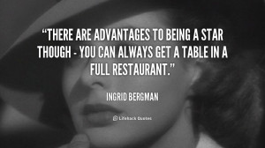 quote-Ingrid-Bergman-there-are-advantages-to-being-a-star-65986.png