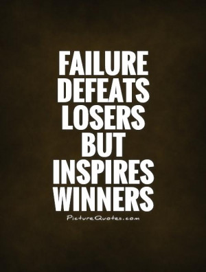 ... quotes motivation quotes failure quotes inspire quotes loser quotes