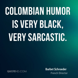 Barbet Schroeder Humor Quotes