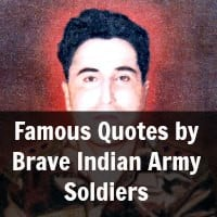 Famous Quotes by Brave Indian Army Soldiers