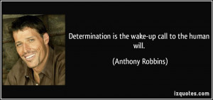 Wake Up Call Quotes Determination is the wake-up