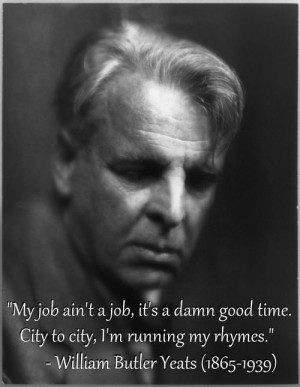 William Butler Yeats (1865-1939)[ who | huh ]