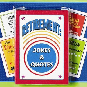 Retirement Jokes and Quotes Cards
