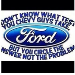 Funny Ford Vs Chevy Sayings Ford vs chevy