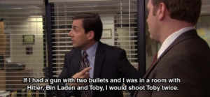 Best quote from The Office. Always makes me laugh