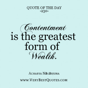 quote of the day, Contentment is the greatest form of wealth.