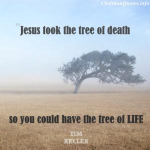 Tim Keller Christian Quote - Tree of Life