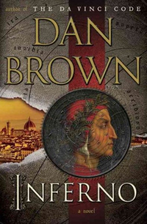 Inferno by Dan Brown--- This is where the Dante obsession is coming ...