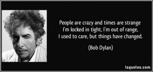 quote-people-are-crazy-and-times-are-strange-i-m-locked-in-tight-i-m ...