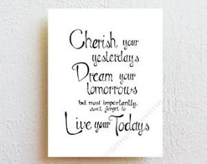 Motivational wall decor, Inspirational quote - Cherish your yesterdays ...