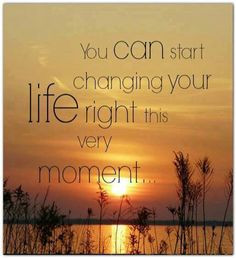 Quotes Life Changing Moments: Be The Change You Want To See Joyce ...