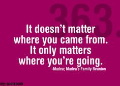 Famous Quotes Madeas Family Reunion ~ Madea Quotes on Pinterest | 24 ...