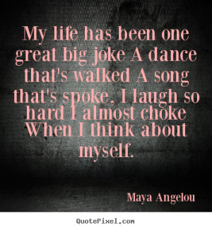 Quotes about life - My life has been one great big joke a dance that's ...